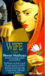 Wife - Bharati Mukherjee