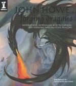John Howe Forging Dragons - John Howe