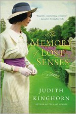 The Memory of Lost Senses - Judith Kinghorn