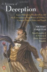 A Treasury of Deception: Liars, Misleaders, Hoodwinkers, and the Extraordinary True Stories of History's - Michael Farquhar