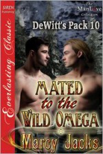 Mated to the Wild Omega - Marcy Jacks