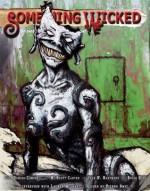 Something Wicked #12 (August2011) (Something Wicked SF & Horror Magazine) - Joe Vaz, Ivor W. Hartmann, Mark Sykes, Glen Damien Campbell, M. Scott Carter, Brian Kirk, Vianne Venter