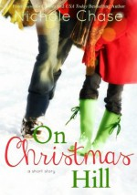 On Christmas Hill (Christmas Hill Series) - Nichole Chase