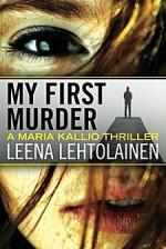 My First Murder - Leena Lehtolainen, Owen Witesman