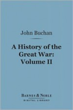 History of the Great War, Volume 2 (Barnes & Noble Digital Library) - John Buchan