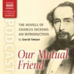 The Novels of Charles Dickens: An Introduction by David Timson to Our Mutual Friend - David Timson