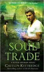 Soul Trade - Caitlin Kittredge