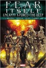Fear Itself: Uncanny X-Force/The Deep - Rob Williams, Simone Bianchi, Lee Garbett, Cullen Bunn
