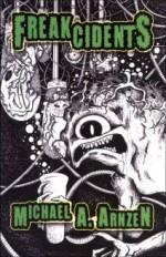 Freakcidents - Michael A. Arnzen