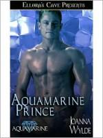 Aquamarine Prince - Joanna Wylde