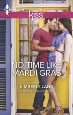 No Time Like Mardi Gras (One Night in New Orleans) - Kimberly Lang