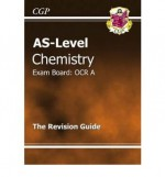 Chemistry: AS-Level: Exam Board: OCR A: The Revision Guide - Richard Parsons