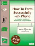 How to Farm Successfully--By Phone - Deborah Johnson, Steve Kennedy