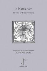 In Memoriam: Poems of Bereavement - Carol Ann Duffy, Lizzie Adcock