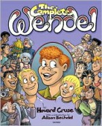The Complete Wendel - Howard Cruse, Alison Bechdel
