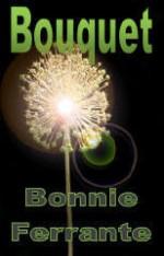 Bouquet - Bonnie Ferrante