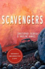 Scavengers - Christopher Fulbright, Angeline Hawkes