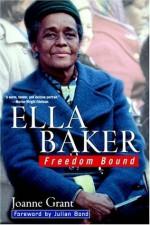 Ella Baker: Freedom Bound - Joanne Grant, Igor Ed. Grant, Julian Bond