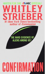 Confirmation: The Hard Evidence of Aliens Among Us (Communion 2) - Whitley Strieber
