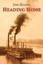 Heading Home - John Malone