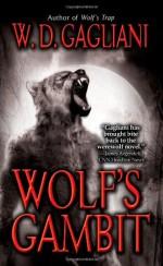 Wolf's Gambit - W.D. Gagliani