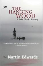 The Hanging Wood - Martin Edwards