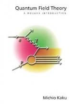 Quantum Field Theory: A Modern Introduction - Michio Kaku