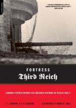 Fortress Third Reich: German Fortifications and Defense Systems in World War II - J.E. Kaufmann, H.W. Kaufmann, Robert M. Jurga