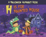 H Is for Haunted House: A Halloween Alphabet Book - Tanya Lee Stone