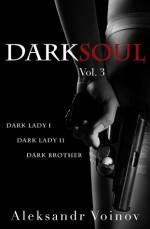 Dark Soul Vol. 3 - Aleksandr Voinov