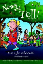 News and Tell!: Twenty Off-The-Peg Bible Themes for Assemblies and the Classroom - Brian Ogden, Simon Smith