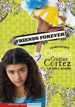 Friends Forever?: The Complicated Life of Claudia Cristina Cortez - Diana G. Gallagher, Brann Garvey