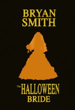 The Halloween Bride - Bryan Smith