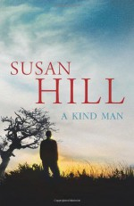 A Kind Man - Susan Hill