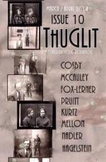 THUGLIT Issue Ten - Ed Kurtz, Mark Mellon, Eryk Pruitt, Terrence McCauley, Ed Hagelstein, S.A. Cosby, Ben Nadler, Aaron Fox-Lerner, Todd Robinson