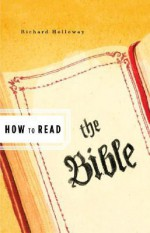 How to Read the Bible - Richard Holloway, Simon Critchley