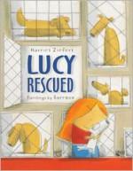 Lucy Rescued - Harriet Ziefert, Barroux