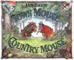 Town Mouse, Country Mouse - Jan Brett