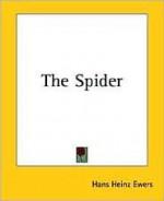The Spider - Hanns Heinz Ewers