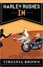 Harley Rushes In - Virginia Brown