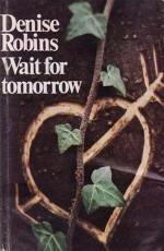 Wait for Tomorrow - Denise Robins