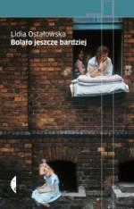 Bolało jeszcze bardziej - Lidia Ostałowska