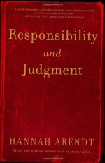Responsibility and Judgment - Hannah Arendt