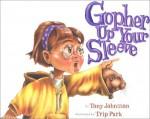 Gopher Up Your Sleeve - Tony Johnston