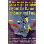 Beyond the Barriers of Space and Time - Isaac Asimov, Peter Phillips, Anthony Boucher, Philip K. Dick, John Collier, Robert Sheckley, Theodore Sturgeon, Bill Brown, Katherine MacLean, John Wyndham, Theodore R. Cogswell, Walter M. Miller Jr., Judith Merril, Rhoda Broughton, Mark Clifton, David Grinnell, Alex Ap