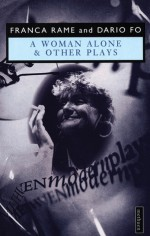 A Woman Alone & Other Plays - Franca Rame, Dario Fo
