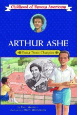Arthur Ashe: Young Tennis Champion - Paul Mantell, Meryl Henderson