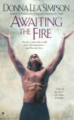 Awaiting the Fire - Donna Simpson, Donna Lea Simpson