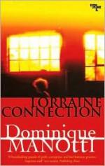 Lorraine Connection - Dominique Manotti, Amanda Hopkinson, Ros Schwartz
