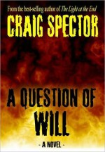 A Question of Will - Craig Spector